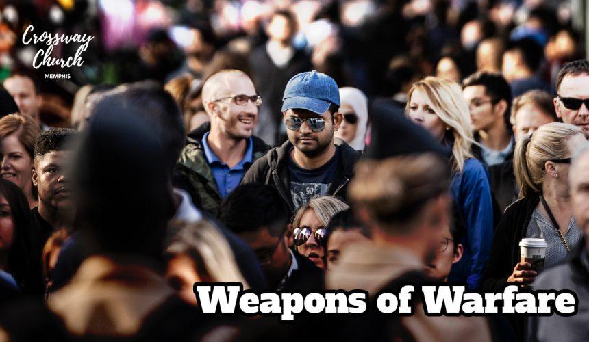 WEAPONS OF WARFARE: GENEROSITY