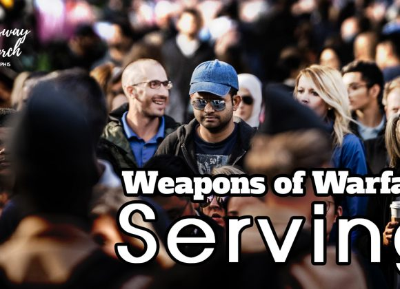 WEAPONS OF WARFARE: SERVING