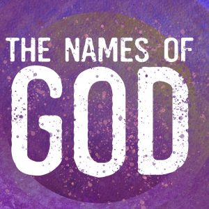 NAMES OF GOD: EL SHADDAI